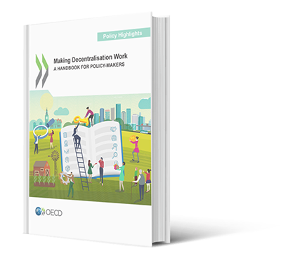 Making Decentralisation Work - A Handbook for Policy-Makers