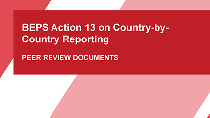 BEPS Action 13 on Country-by- Country Reporting