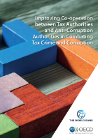 Cover: Improving Co-operation between Tax Authorities and Anti-Corruption Authorities in Combating Tax Crime and Corruption