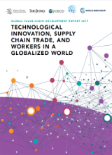 Global Value Chain Development Report 2019: Technological Innovation, Supply Chain Trade and Workers in a Globalized World. 
