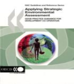 Applying Strategic Environmental Assessment: Good Practice Guidance for Development Co-operation (2006) provides recommendations and a framework for the application of SEA to development co-operation based on emerging good practice.