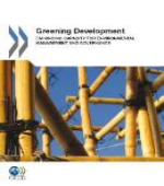 Greening Development: Enhancing Capacity for Environmental Management and Governance (2012) is relevant to environment and development co-operation officials in both countries providing support and in developing countries.