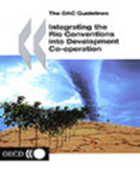Integrating the Rio Conventions into Development Co-operation (2002) highlights the linkages between global environmental issues, on the one hand, and sustainable development and poverty reduction, on the other.