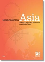 Reform Priorities in Asia: Taking Corporate Governance to a Higher Level