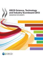 OECD Science, Technology and Industry Scoreboard 2013: Innovation for Growth