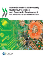 National Intellectual Property Systems, Innovation and Economic Development with perspectives on Colombia and Indonesia