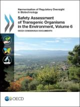 Safety Assessment of Transgenic Organisms in the Environment Volume 6